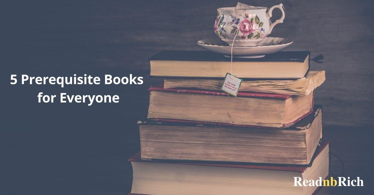 5 prerequisite books for everyone